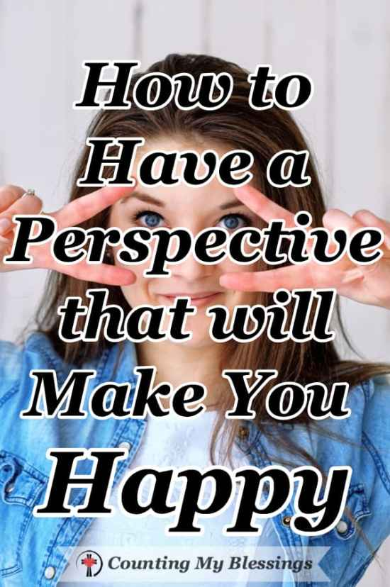 How to Have a Perspective that will Make You Happy - Everyone views life through a self-defined ME filter but the only thing that will make you happy is to look at life with a godly perspective. #Faith #Love #Perspective #BeHappy