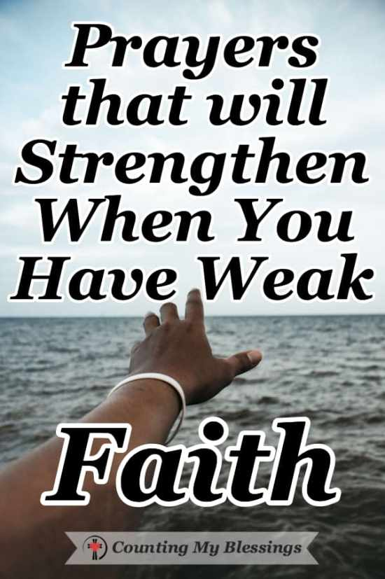 We want to be strong. We want a mountain-moving faith. But fear and doubts get in the way. These prayers will give you strength when you have weak faith. #Faith #Prayer #PromisesofGod #Bible
