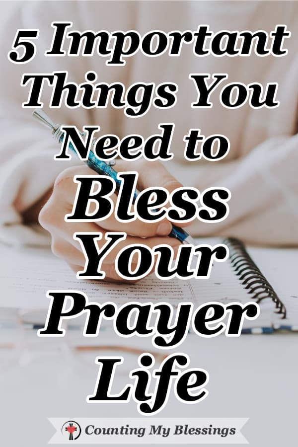 I read a quote that inspired me to dig deep into the Bible to study 5 practical and very doable things I believe will encourage and bless your prayer life. #Prayer #Blessings #PrayerJournal #Faith