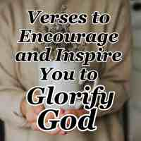 Verses that will Inspire and Encourage You to Glorify God