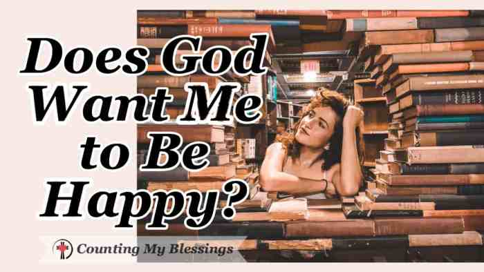 Does God Want Me to Be Happy? If you've ever wondered if God wants you to be happy, you may be surprised by what the Bible has to say about it. Taking a look at what the Bible says about happiness. #BeHappy #WWGGG #CountingMyBlessings #TheEmotionProject #Faith #Hope