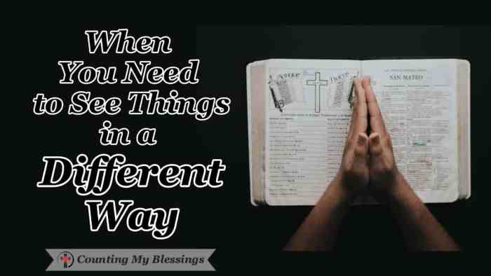 When I question my perspective and need to see things in a different way - I turn to the Bible and prayer asking God to show me His way to look at my life. #WWGGG #Prayer #BibleStudy #CountingMyBlessings #NewPerspective