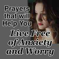 Prayers that will Help You Live Free of Anxiety and Worry