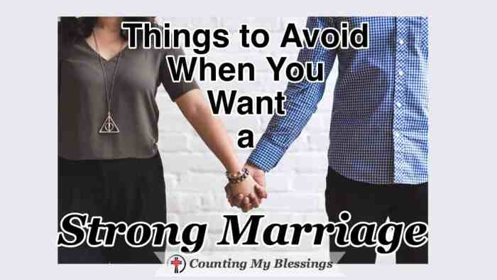 We get asked often to share our best marriage advice ... so, here are 2 things to do and 10 things to avoid if you really want a build a strong marriage. #StrongMarriage #MarriageAdvice #MarriageTips #WWGGG #CountingMyBlessings