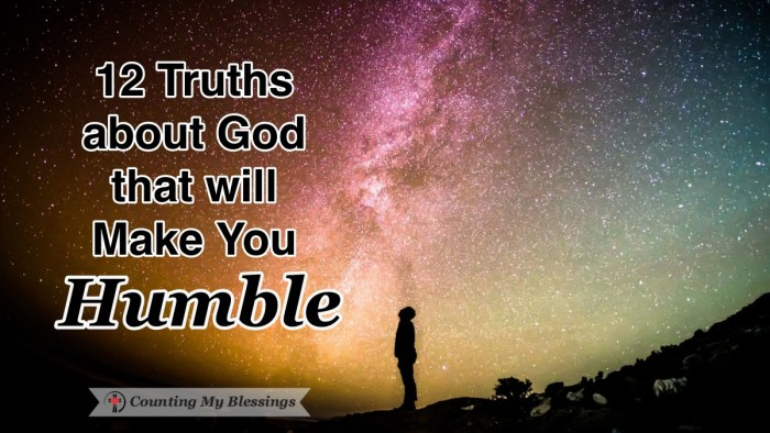 The truth is, the measure of how humble we are will always be in direct proportion to what we believe to be the truths about God. Here are 12 things to know. #TruthaboutGod #BibleStudy #Faith #WWGG #CountingMyBlessings