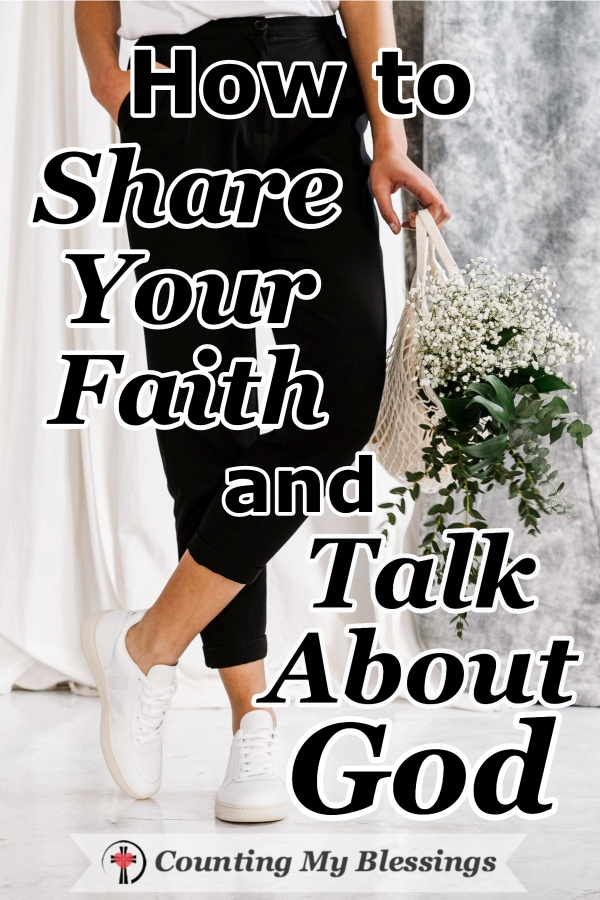 Are you hesitant to share your faith? Here are some how-to tips to help you share your faith and talk about God in ways that will make people want to listen. #howtoshareyourfaith #howtotalkaboutGod #IAM #Faith #CountingMyBlessings #WWGGG