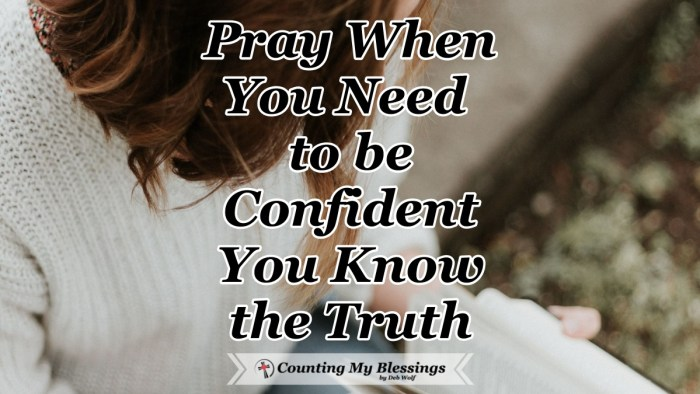 Taking our questions and confusion to God in prayer asking Him to help us be confident we know the truth, that we can trust His promises and rest in His love. #BibleStudy #Hope #Prayer #BibleQuotes #CountingMyBlessings #WWGGG