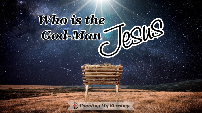 The Bible says that Jesus is the God-Man. Fully God and fully man. This takes a closer look at what that means . . . a closer look at the Word made flesh. #Prayer #Jesus #HopeoftheWorld #WordMadeFlesh #CountingMyBlessings #WWGGG