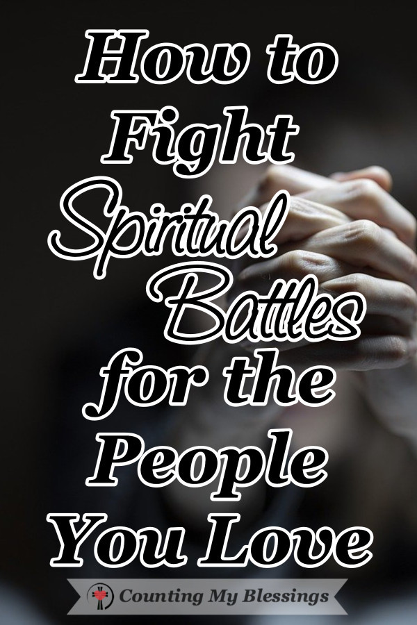 It sometimes feels like the enemy is attacking the people we love more than ever but praise God, He has given us a spiritual battle plan so we can fight back. #spiritualbattle #prayer #God'sWord #BibleStudy #CountingMyBlessings #WWGGG