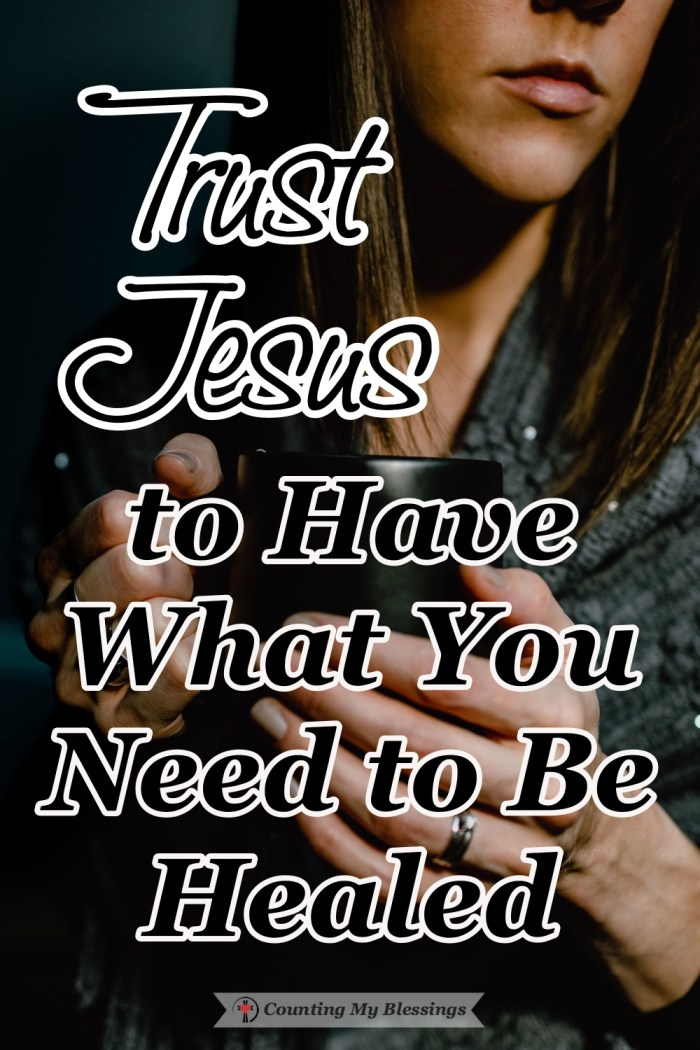 Jesus has been given all power and authority by God Himself. He is fully God and fully man. You can trust Jesus to have what you need no matter what. #Healing #Faith #BibleStudy #Hope #CountingMyBlessings #BlessingBloggers #WWGGG