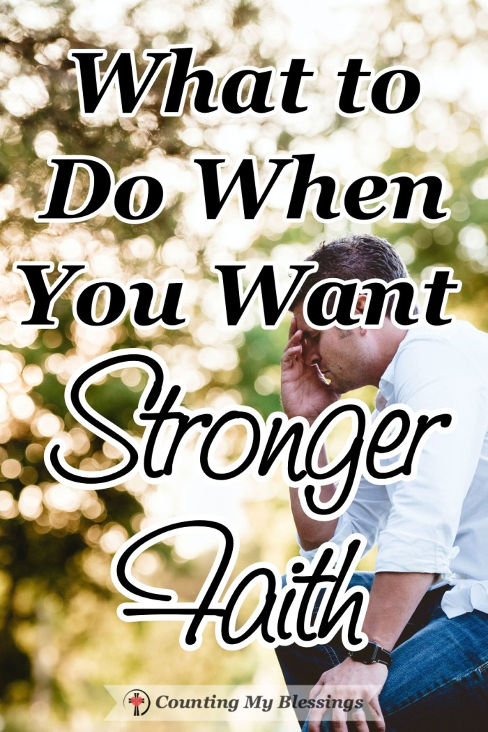 When life is hard doubt creeps in and you want stronger faith, there is one thing you and I can do to help us have the anything is possible faith we want. #BibleStudy #StrongFaith #Hope #CountingMyBlessings #BlessingBloggers