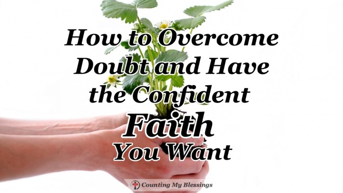 With God's help, it is possible to have confident faith in Jesus, to take our doubts and questions to Him, and trust that He will guide us to the truth. #BibleStudy #Prayer #Faith #TrustGod #CountingMyBlessings #WWGGG