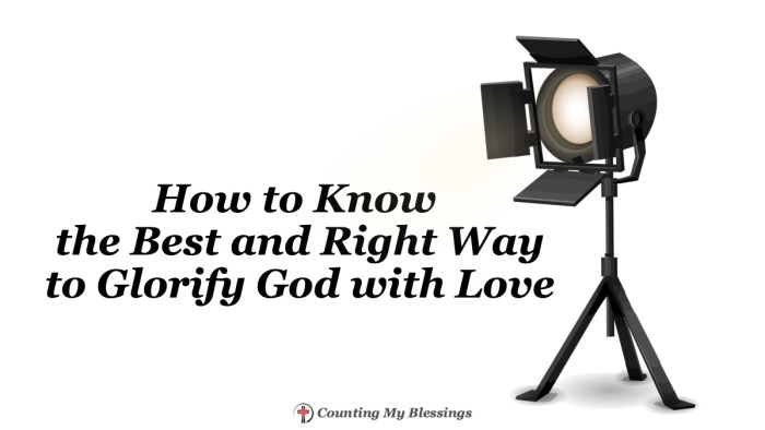 What does it mean to glorify God? Jesus lived and loved people in a way that showed us God's love and pointed a spotlight on God's glory.