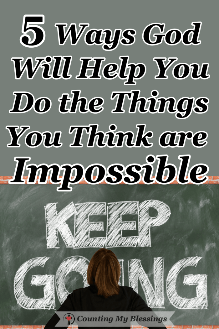 What do you do when you have to do something that seems impossible? Some things we know we should do simply seem too hard. These 5 tips can help. #Prayer #Dotheimpossible #God'sgrace #Blessings