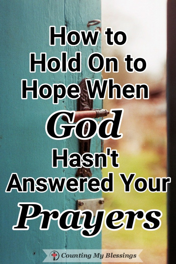 There are times when God hasn't answered our prayers and we wait and wait. But it is still possible to trust His promises ... to with hope. #Prayer #TrustGod #WaitwithHope #Blessings
