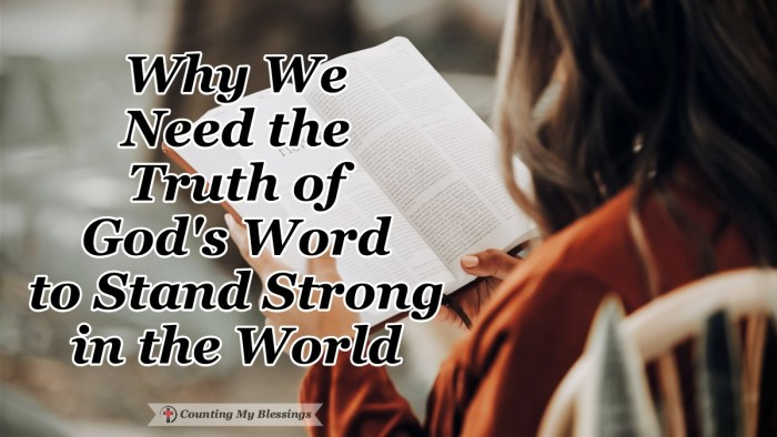 We need to know the truths of God's Word if want to stand strong against the lies of the world and live in the fullness of the Lord's blessings. #Truth #Blessings #BibleStudy