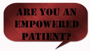 Are you an empowered patient?