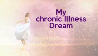 My Chronic Illness Dream