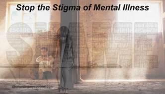 The Stigma of Mental Illness – #StoptheStigma