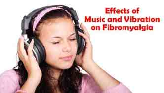 Effects of Music and Vibration on Fibromyalgia (a study)