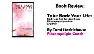 Book review: Take Back Your Life by Tami Stacklehouse Fibromyalgia Coach