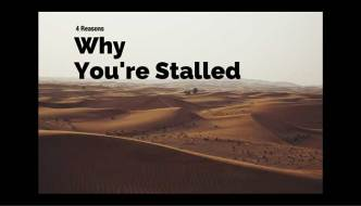 4 Reasons Why You're Stalled