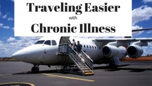 How to Travel with Chronic Illness