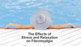 Effects of stress and relaxation on Fibromyalgia