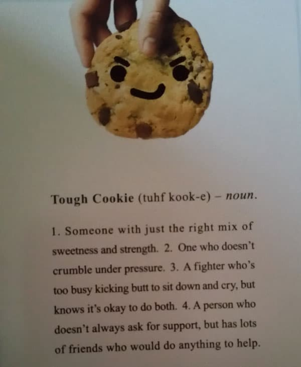 You are one tough cookie