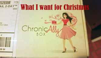What I Want for Christmas: The ChronicAlly Box