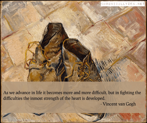 "image of shoes with quote: ""As we advance in life it becomes more and more difficult, but in fighting the difficulties the inmost strength of the heart is developed."" Vincent Van Gogh"