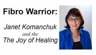 Fibro Warrior: Janet Komanchuk