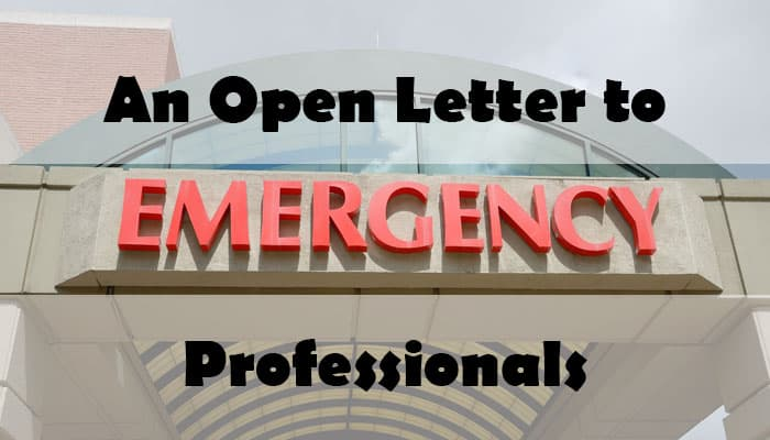 An Open Letter to Emergency Professionals