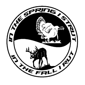 In the Spring I strut and in the Fall I Rut Vinyl Decal
