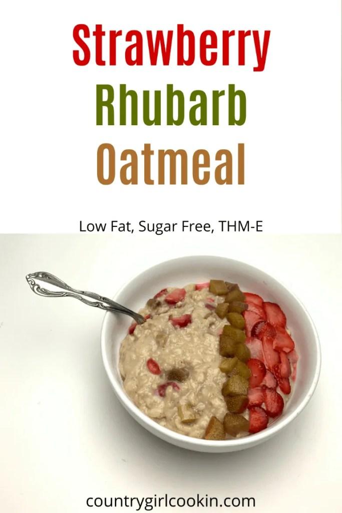 Strawberry Rhubarb Oatmeal (THM-E, Sugar Free)