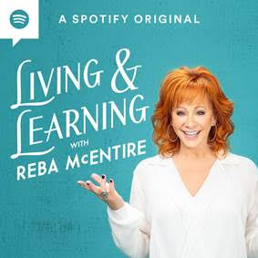 Reba McEntire Launches Living & Learning podcast on Spotify