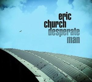 Eric Church Desperate Man