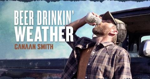 Canaan Smith Beer Drinkin Weather
