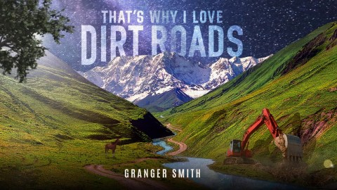 That's Why I Love Dirt Roads