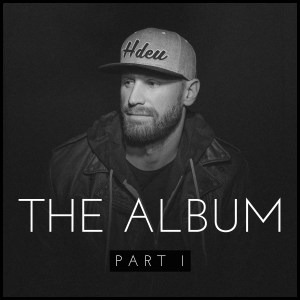 Chase Rice The Album Part 1