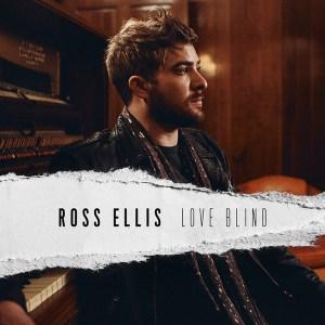 Ross Ellis Love Blind