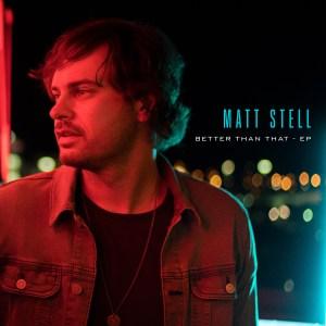 Better Than That EP Matt Stell