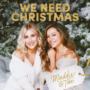 Maddie And Tae We Need Christmas