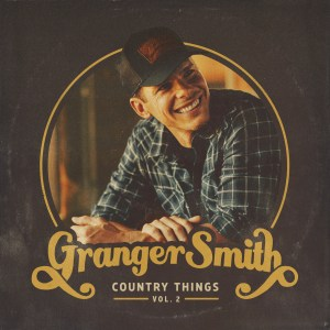 Granger Smith Country Things Vol. 2