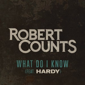 """Robert Count's """"What Do I Know"""" ft. HARDY is available everywhere now, March 5th"""