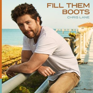 """Chris Lane's new song, """"Fill Them Boots"""" is available now, April 23rd, on all streaming platforms"""