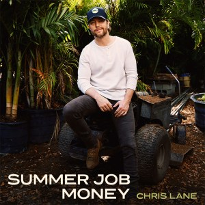 """Chris Lane's new song, """"Summer Job Money"""" is available now, April 30th, on all streaming platforms"""