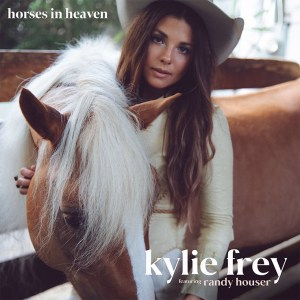 """Kylie Frey and Randy Houser's """"Horses In Heaven"""" is available now, April 23rd"""