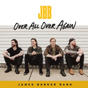 """James Barker Band's new song, """"Over All Over Again"""" is available now, May 14th, on all streaming platforms"""