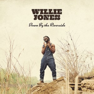 """Willie Jones' new song, """"Down by the Riverside"""" is available now, May 14th, on all streaming platforms"""